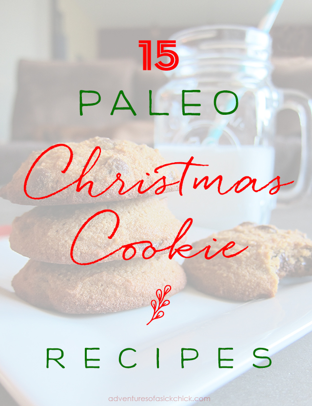 15 Paleo Christmas Cookie Recipes Adventures Of A Sick Chick