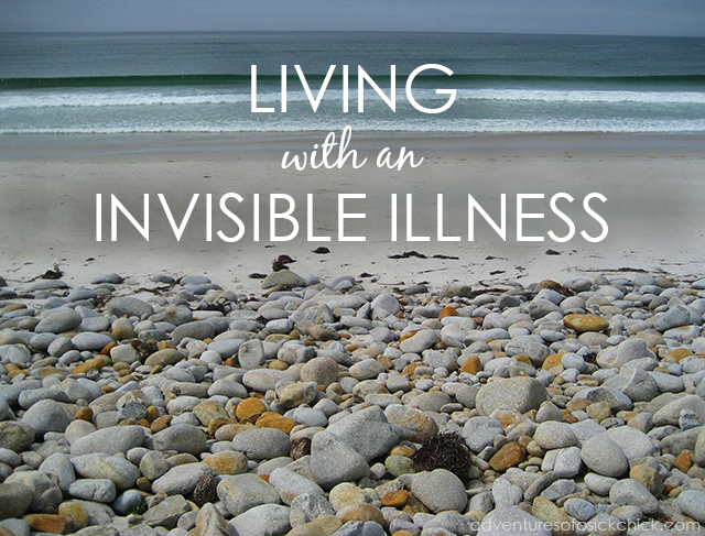 Living with an Invisible Illness
