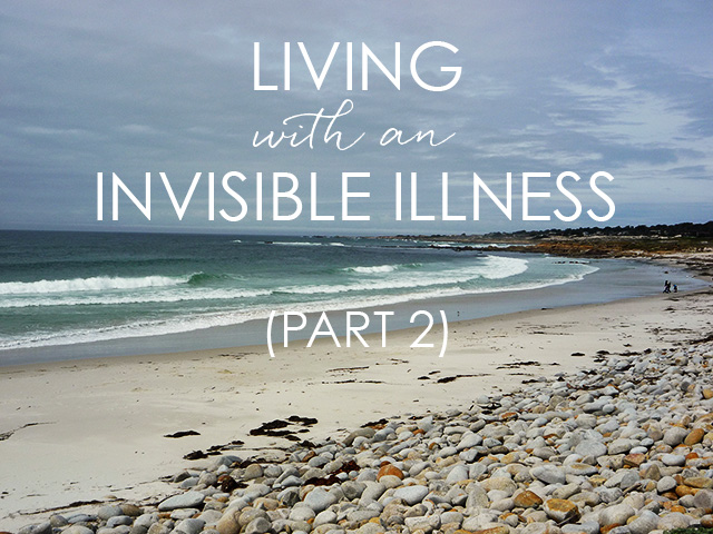Living with an Invisible Illness, Part 2