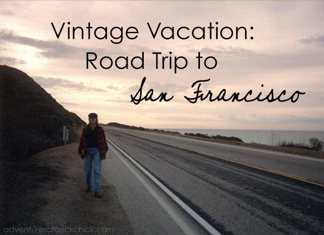 Vintage Vacation, Road Trip to San Francisco, Open Road