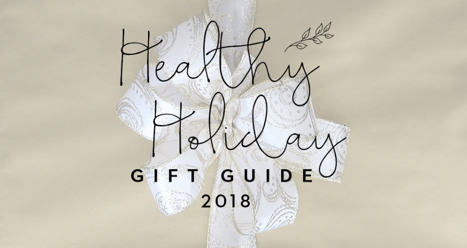 Healthy Holiday Gift Guide (2018)